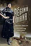 Download Regina Diana: Seductress, Singer, Spy in PDF ePUB Free Online