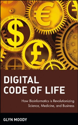 Digital Code of Life: How Bioinformatics is Revolutionizing Science, Medicine, and Business