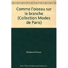 Comme l'oiseau sur la branche (Collection Modes de Paris)