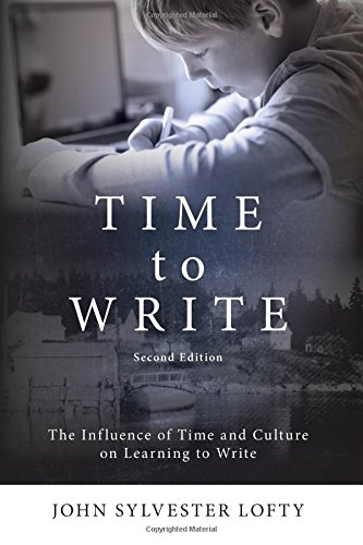 Time to Write, Second Edition: The Influence of Time and Culture on Learning to Write