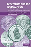 img - for Federalism and the Welfare State: New World and European Experiences book / textbook / text book