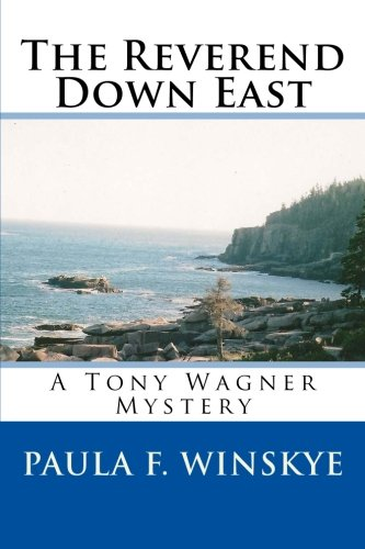 The Reverend Down East: A Tony Wagner Mystery (Tony Wagner Mysteries) (Volume 6)