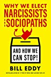 img - for Why We Elect Narcissists and Sociopaths and How We Can Stop book / textbook / text book