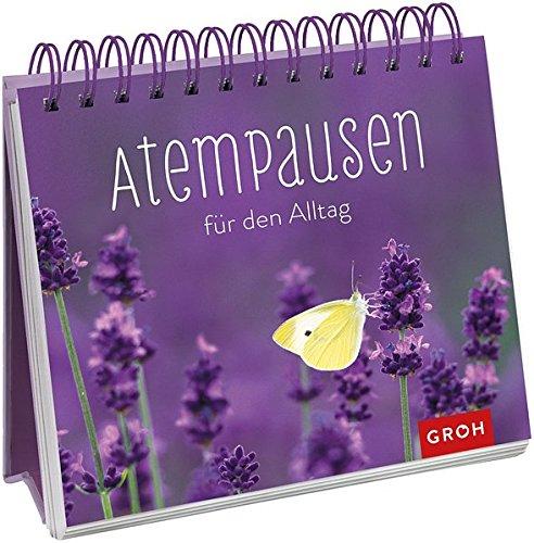 Atempausen für den Alltag Spiralbindung – 1. April 2010 Marielle Schumann Groh Verlag 3867134022 NU-KAQ-00713324