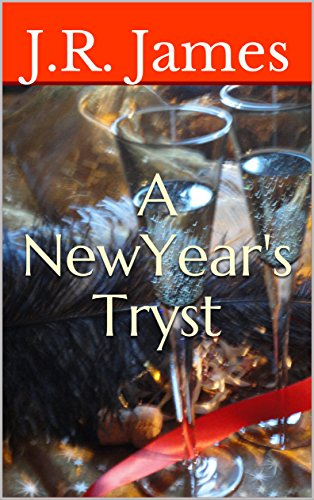 A New Year's Tryst: A Contemporary Billionaire Romance (Champagne Promises Book 2) (Champagne Year New Romantic)