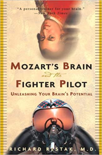 Mozart's Brain and the Fighter Pilot: Unleashing Your