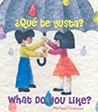 Que Te Gusta? = What Do You Like?, Michael Grejniec, 073582276X