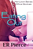 Eating Out (Hot Lunch #1): Office Quickies (Hot Lunches)