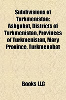 Subdivisions of Turkmenistan: ...