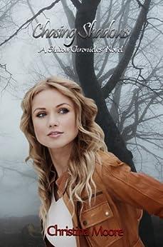 Chasing Shadows (A Shadow Chronicles Novel Book 1) (English Edition) de [Moore, Christina]