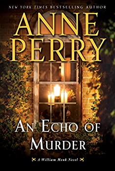 An Echo of Murder: A William Monk Novel by [Perry, Anne]