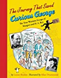 The Journey That Saved Curious George, Louise W. Borden, 0547417462