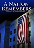 A Nation Remembers - The Story of the Pentagon 9/11 Memorial