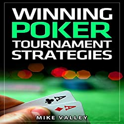 Winning Poker: Tournament Strategies
