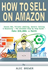 LIMITED TIME BONUS VIDEO INCLUDED: FREE MOTIVATIONAL VIDEO Shows You The Exact Steps Needed to be Taken to Build Your Amazon Empire! Link in The Book That Takes You to My Website! Becoming an Amazon Seller – The Ultimate Step by Step Honest G...