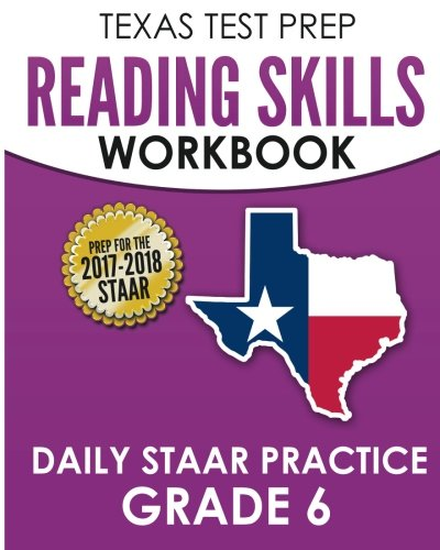 TEXAS TEST PREP Reading Skills Workbook Daily STAAR Practice Grade 6: Preparation for the STAAR Reading Assessment