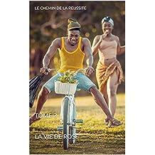 LE CHEMIN DE LA REUSSITE: TOME 2 (French Edition)