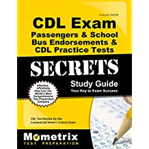Cdl Exam Secrets - Passengers and School Bus Endorsements and Cdl Practice Tests Study Guide: Cdl Test Review For the Commercial Driver's License Exam