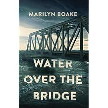 Water Over the Bridge