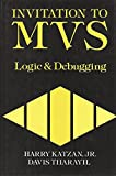 img - for Invitation to MVS: Logic and Debugging book / textbook / text book