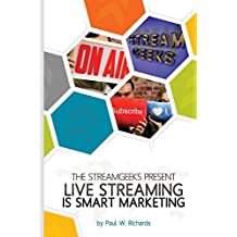 Live Streaming is Smart Marketing: Join the StreamGeeks Chief Streaming Officer Paul Richards as he builds a team to take advantage of social media live streaming for his business.