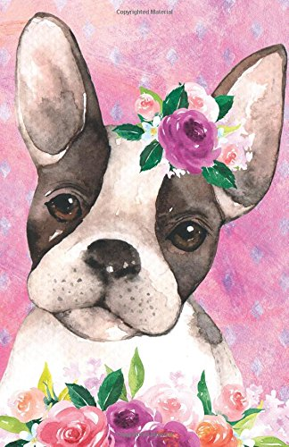 Journal Notebook For Dog Lovers Boston Terrier In Flowers: 162 Lined and Numbered Pages With Index Blank Journal For Journaling, Writing, Planning and Doodling. (Lined Journal Notebook) (Volume 41) Text fb2 ebook