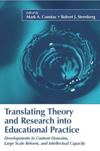 Read Online Translating Theory and Research into Educational Practice: Developments in Content Domains, Large Scale Reform, and Intellectual Capacity. by Constas, Mark A. published by Lawrence Erlbaum Associates Paperback pdf