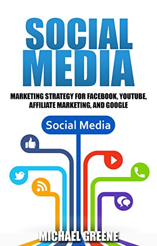 Social Media Marketing Strategy (For Facebook, YouTube, Affiliate Marketing, and Google Book 1) (Best Freelance Writing Sites)