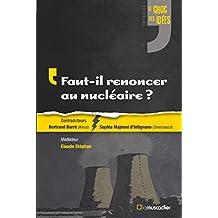 Faut-il renoncer au nucléaire?: Un débat qui prend de l'ampleur (Le choc des idées) (French Edition)