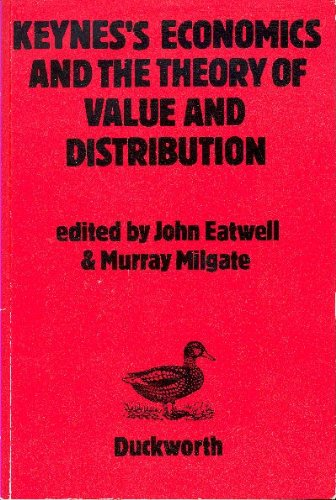 KEYNES'S ECONOMICS AND THE THEORY OF VALUE AND DISTRIBUTION