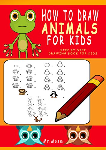 How To Draw Animals For Kids Step By Step Drawing Book For Kids Learn To Draw Animals In A Fun And Easy Way Drawing For Kids Activities 1