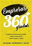 Empresas 360º: El poderoso sistema que combina imagen empresarial, redes sociales y ventas (Spanish Edition)