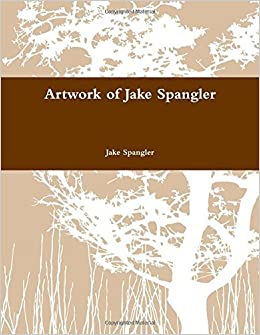 Book Artwork of Jake Spangler by Spangler, Jake (2014)