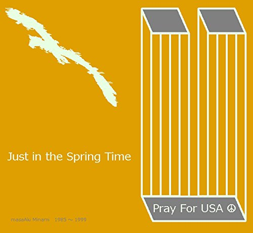 My Greatest Friend is You: Just in the Spring Time - #PrayForAmerica