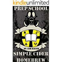 Prep School: Simple Cider Homebrew (English Edition)