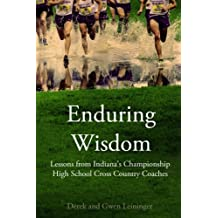 Enduring Wisdom: Lessons from Indiana's Championship High School Cross Country Coaches