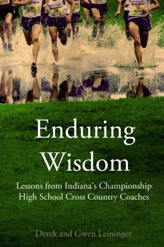 Enduring Wisdom: Lessons from Indiana's Championship High School Cross Country Coaches cover