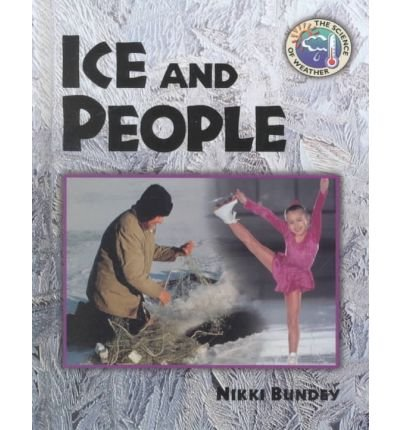 Ice and People (Science of Weather) PDF