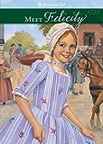 Meet Felicity (American Girls Collection: Felicity Book 1)