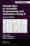Introduction to Scientific Programming and Simulation Using R, Second Edition 2nd Edition