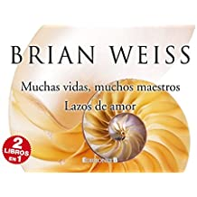 Muchas vidas, muchos maestros & Lazos de amor / Many Lives, Many Masters & Only Love Is Real (Spanish Edition)
