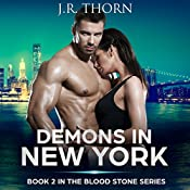 Demons in New York: A Paranormal Romance Novella: The Blood Stone Series, Book 2 | J. R. Thorn