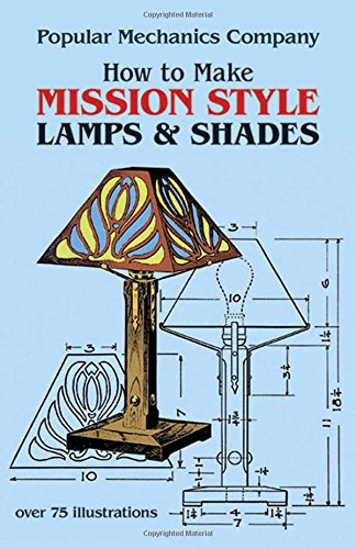 How to Make Mission Style Lamps and Shades (Dover Craft Books) (Craftsman Style Furniture)