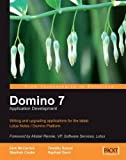img - for Domino 7 Lotus Notes Application Development: Writing and upgrading applications for the latest Lotus Notes Domino Platform book / textbook / text book
