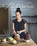 My Paleo Patisserie: An Artisan Approach to Grain Free Baking