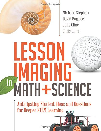 Lesson Imaging in Math and Science: Anticipating Student Ideas and Questions for Deeper STEM Learning