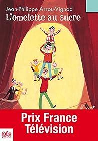 Histoires des Jean-Quelque-Chose, tome 1 : L'omelette au sucre par Jean-Philippe Arrou-Vignod