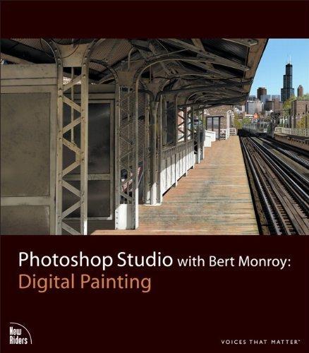 Photoshop Studio with Bert Monroy: Digital Painting by Bert Monroy (2008-03-24)