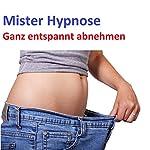 Ganz entspannt abnehmen |  Mister Hypnose