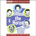Round the Horne: Volume 6 Radio/TV Program by Kenneth Horne,  more Narrated by Kenneth Horne, Kenneth Williams, Betty Marsden, Hugh Paddick
